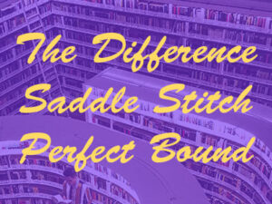 saddle stitch books perfect bound books